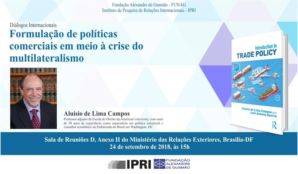 """Diálogos Internacionais: """"Formulação de políticas comerciais em meio à crise do multilateralismo"""" com o professor Aluisio de Lima-Campos"""