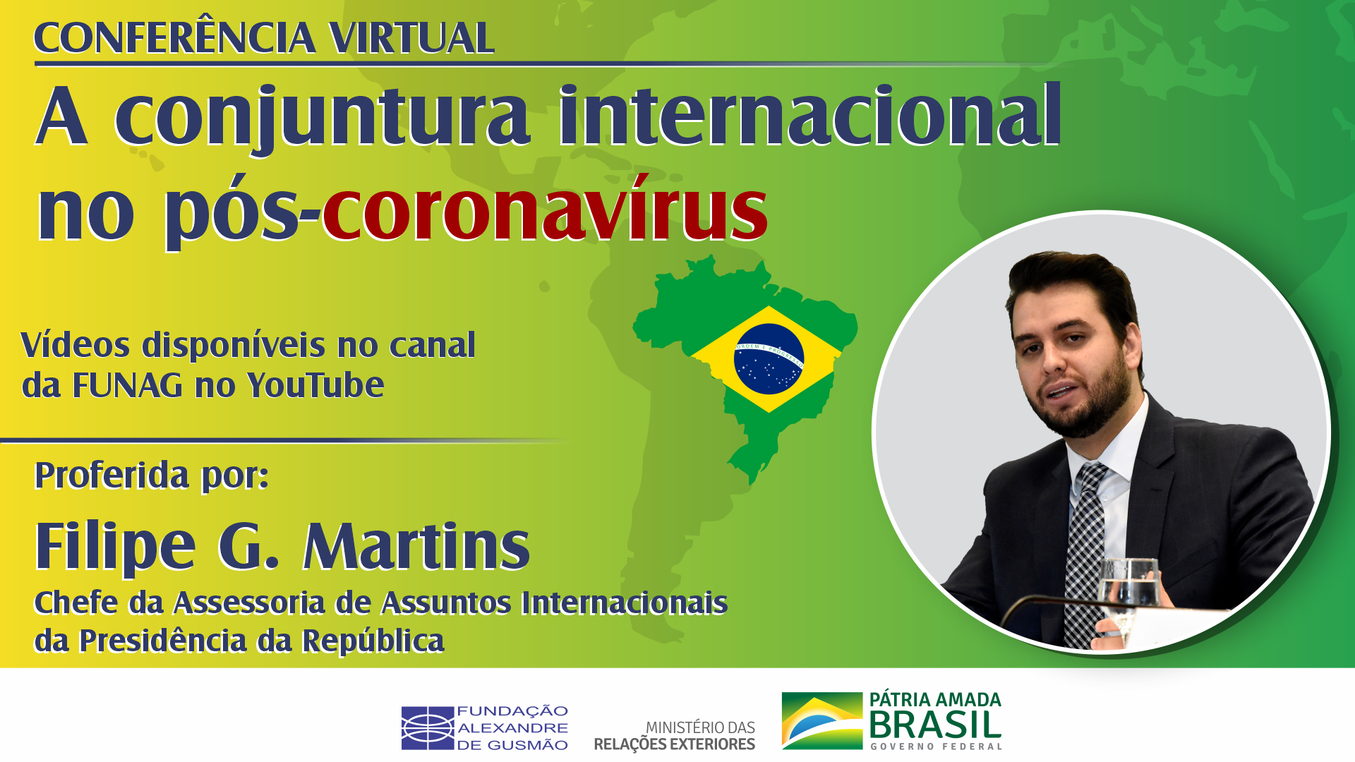Watch the conference with Filipe G. Martins, Head of the Special Advisory for International Affairs of the Presidency of the Republic