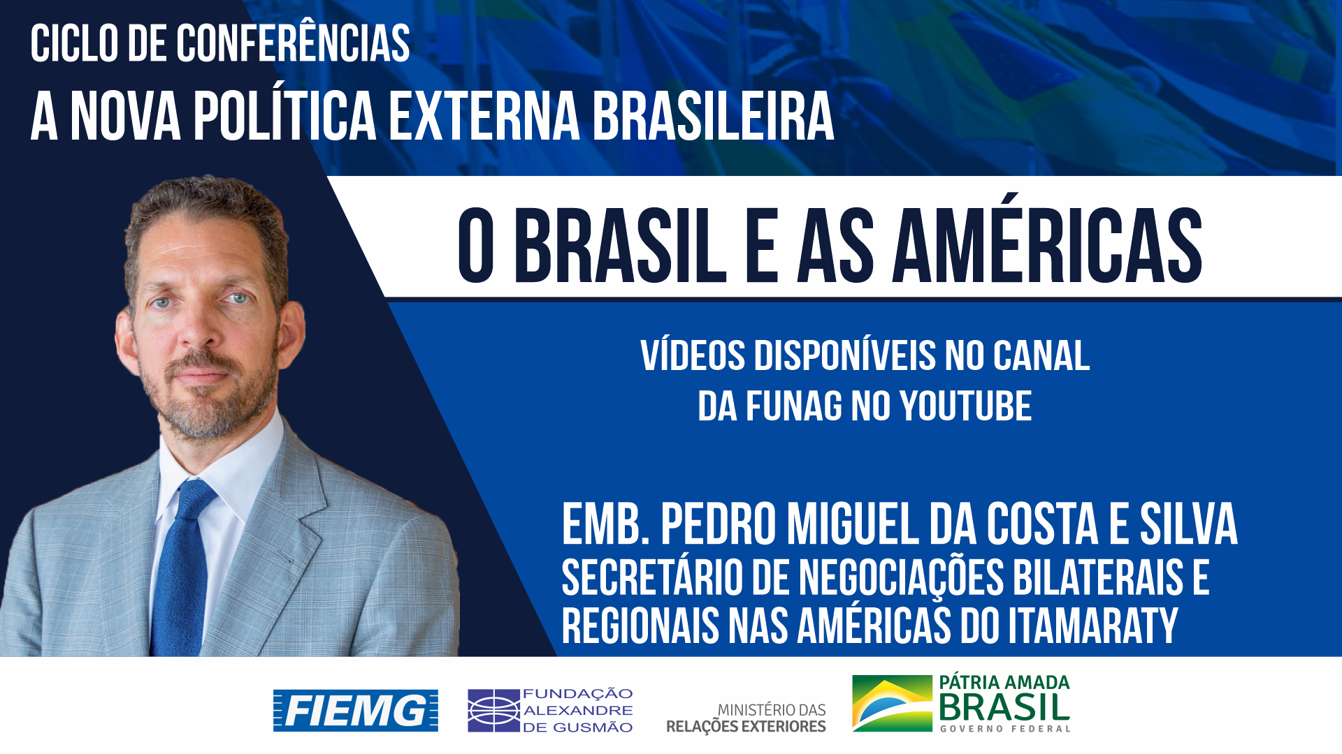 Watch the videos of the conference by the Secretary of Bilateral and Regional Negotiations in the Americas of the Ministry of Foreign Affairs, Ambassador Pedro Miguel da Costa e Silva