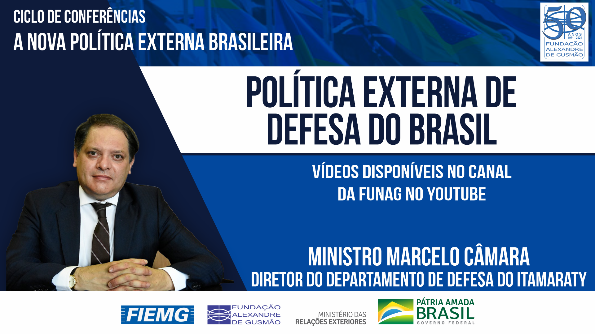 Watch the videos of the conference of the Director of the Department of Defense of the Ministry of Foreign Affairs, Minister Marcelo Câmara