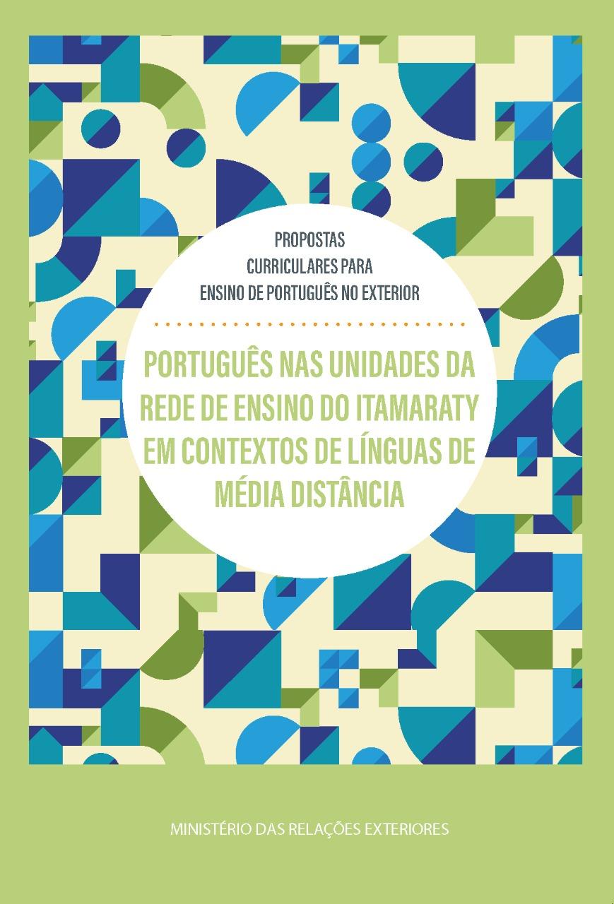 Proposta curricular para o ensino de português nas unidades da rede de ensino do Itamaraty em contextos de línguas de média distância