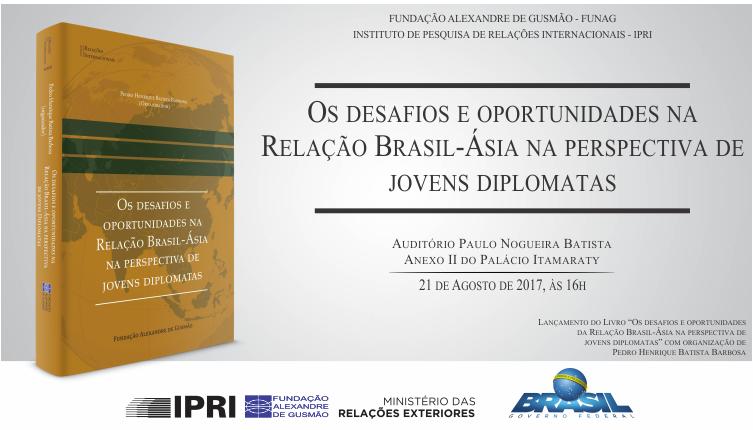 """Palestra e lançamento do livro """"Os Desafios e Oportunidades na Relação Brasil-Ásia na Perspectiva de Jovens Diplomatas"""""""