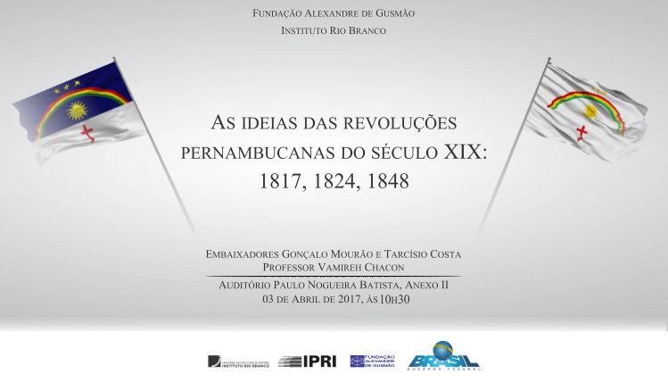 """Open registrations for the lecture-debate """"The Political Ideas of the Pernambuco Revolutions: 1817, 1824 and 1848"""""""