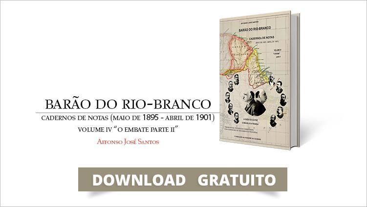 """FUNAG publica o quarto volume do """"Barão do Rio-Branco - Cadernos de Notas"""""""