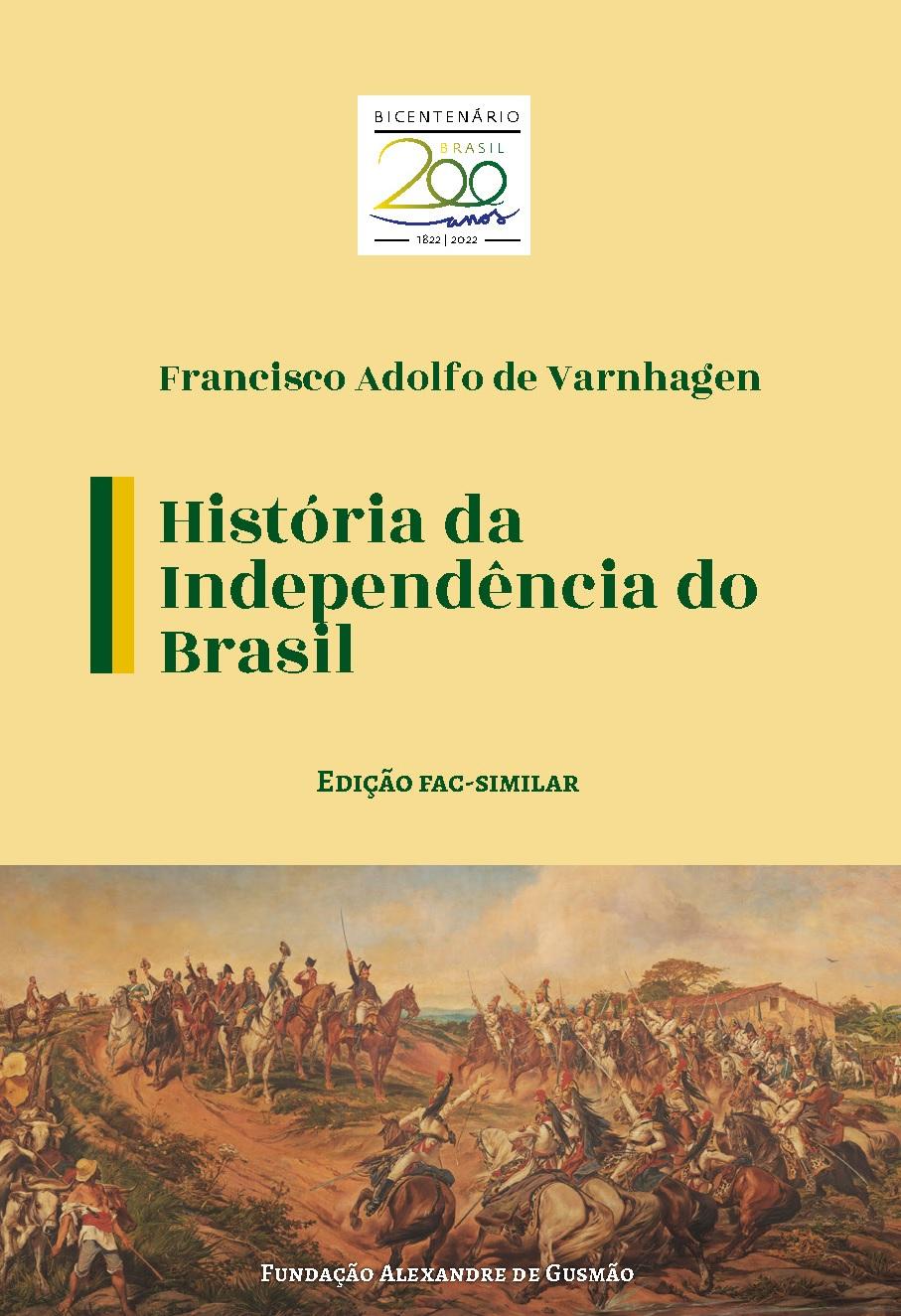 História da Independência do Brasil - Ed. fac-similar