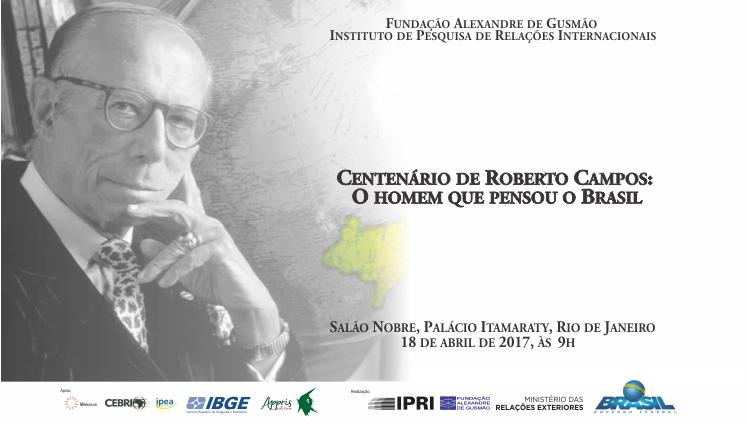 Roberto Campos: o homem que pensou o Brasil