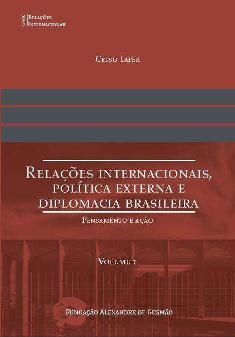 Relações Internacionais, Política Externa e Diplomacia Brasileira - pensamento e ação