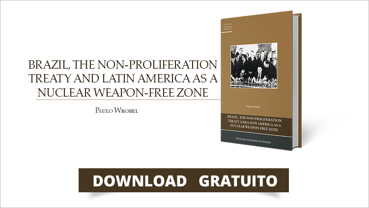 "FUNAG publica o livro ""The Non-Proliferation Treaty and Latin America as a Nuclear Weapon-free Zone Brazil"""