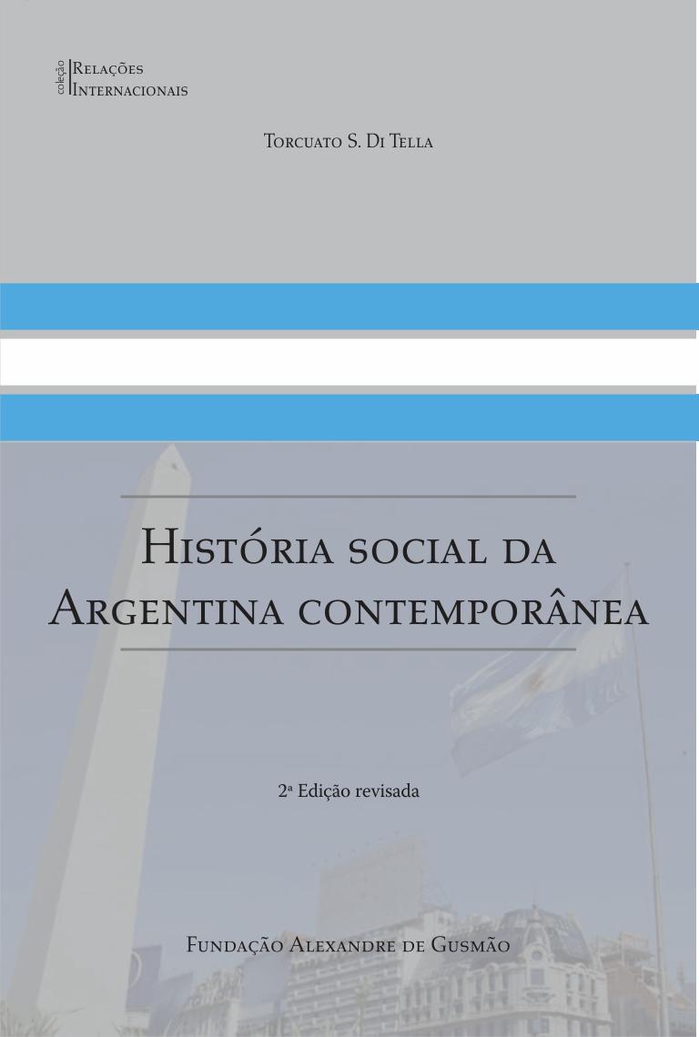 História social da Argentina contemporânea - 2ª edição revisada