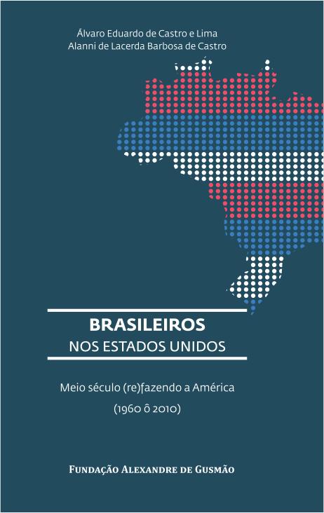 Brasileiros nos Estados Unidos - Meio século (re)fazendo a América (1960 – 2010)