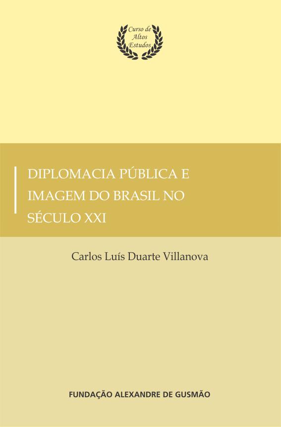 Diplomacia Pública e Imagem do Brasil no Século XXI