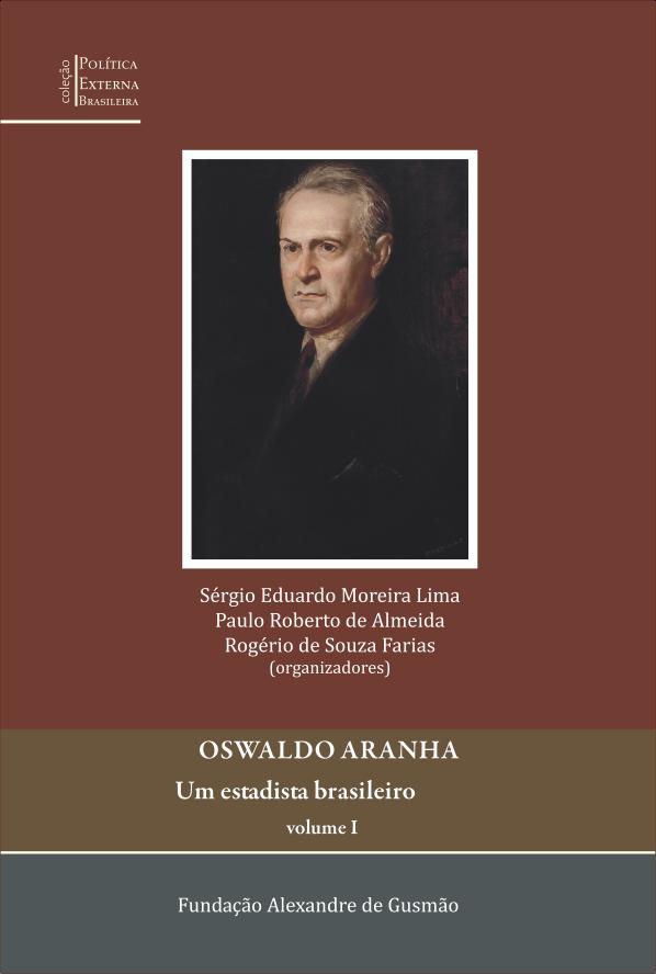 Oswaldo Aranha - Um estadista brasileiro - Volume I