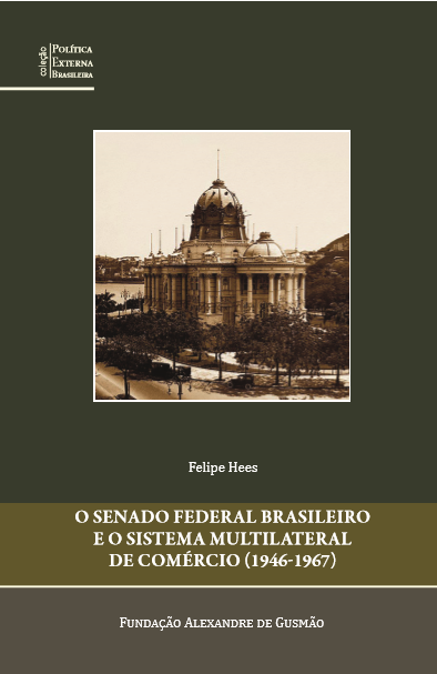 O Senado Federal Brasileiro e o Sistema Multilateral de Comércio (1946-1967)