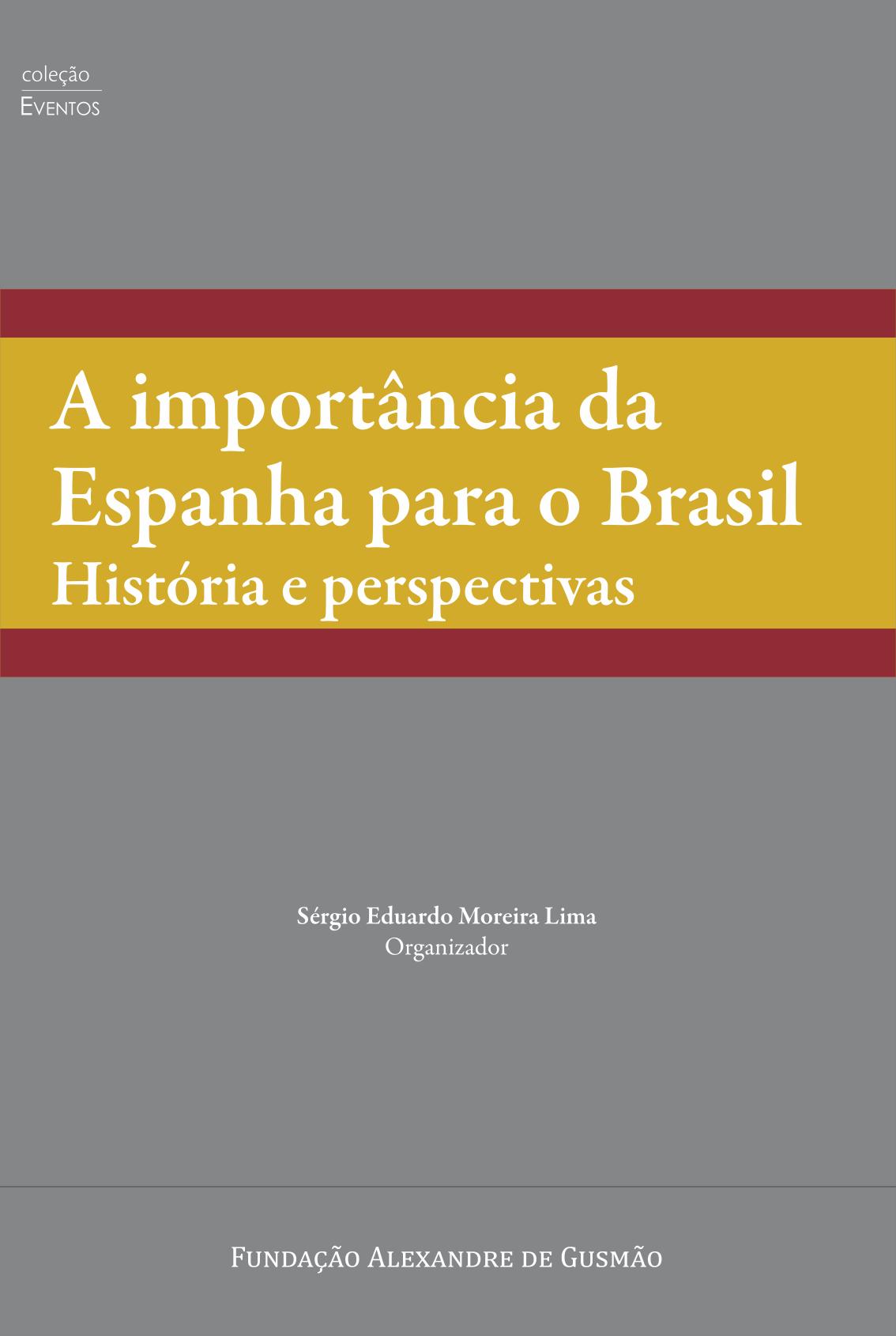 A importância da Espanha para o Brasil Histórias e perspectivas