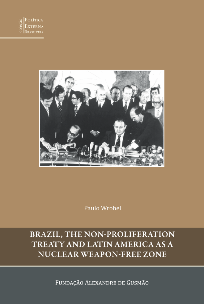 The Non-Proliferation Treaty and Latin America as a Nuclear Weapon-free Zone Brazil