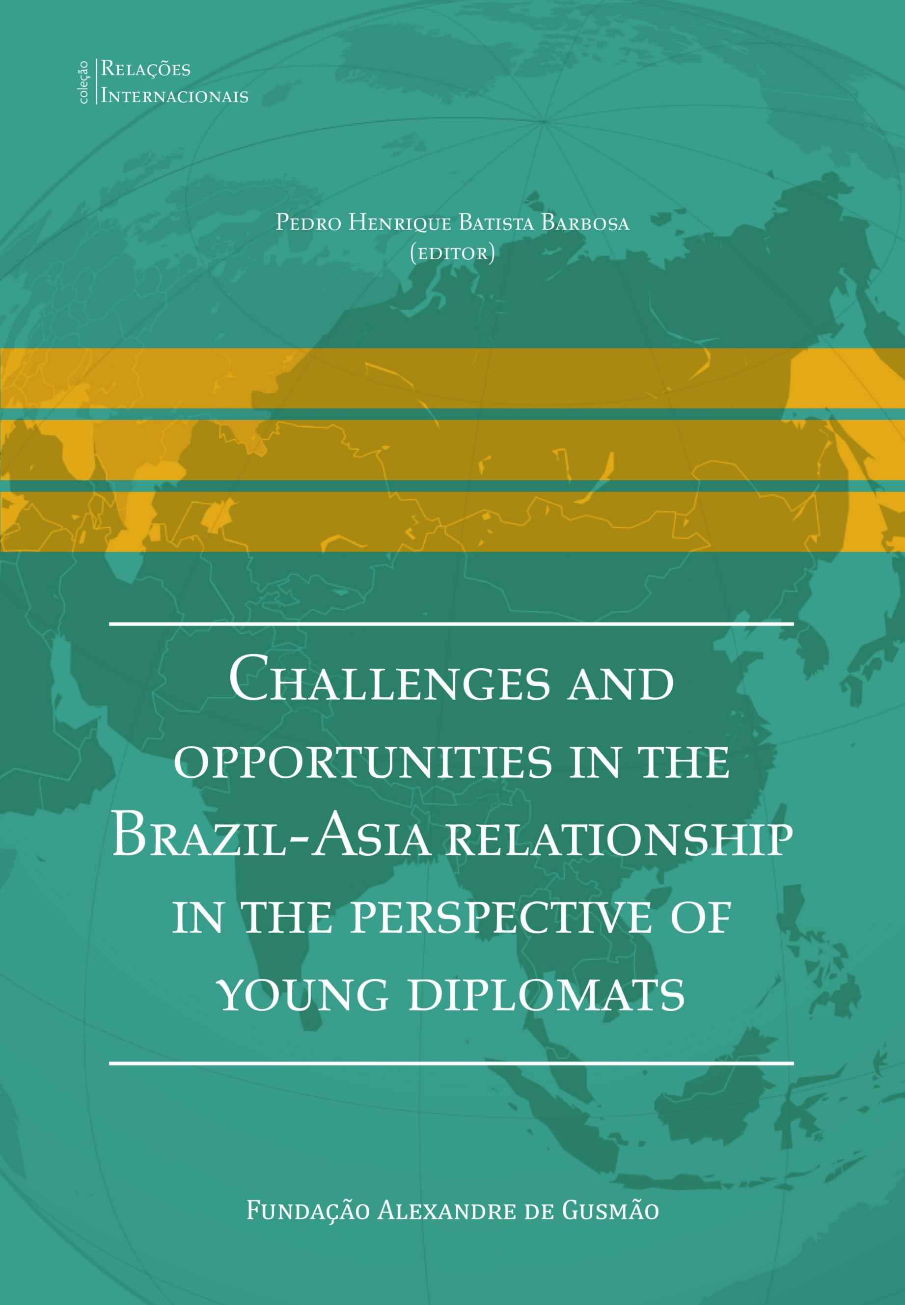 Challenges and opportunities in the Brazil-Asia relationship in the perspective of young diplomats
