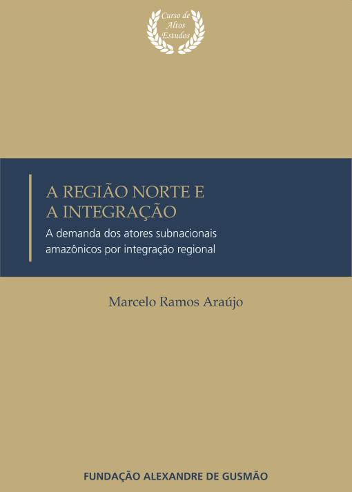A Região Norte e a Integração: A demanda dos atores subnacionais amazônicos por integração regional