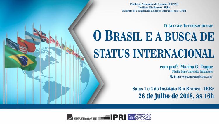 Palestra-debate no IRBr: O Brasil e a busca de status internacional