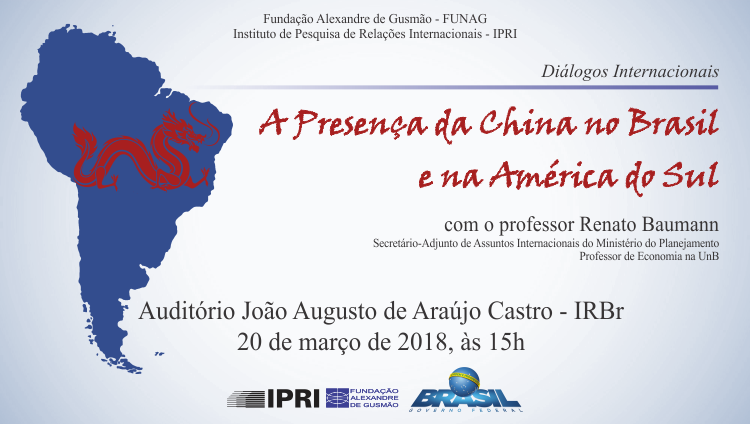 """Diálogos Internacionais: """"A presença da China no Brasil e na América do Sul"""""""