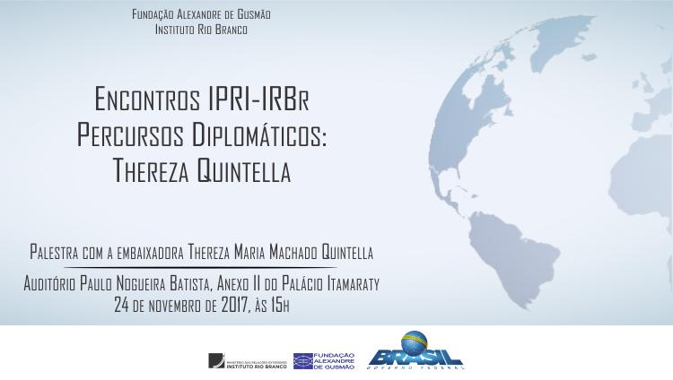 FUNAG / IPRI e IRBr - Percursos Diplomáticos: Embaixadora Thereza Maria Machado Quintella