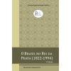 Brasil no Rio da Prata  (1822-1994), O - 2ª  Edição