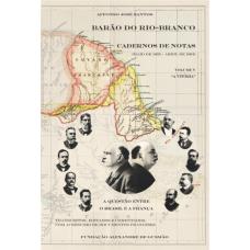 """Barão do Rio-Branco Cadernos de Notas - Volume 5 (1900 e 1901): """"A Vitória"""""""