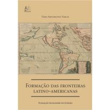 Formação das Fronteiras Latino-Americanas