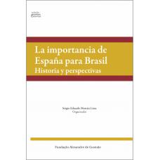 La importancia de España para Brasil - Historia y perspectivas