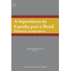 A importância da Espanha para o Brasil - História e perspectivas