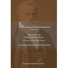 Dom Pedro II, Imperador do Brasil