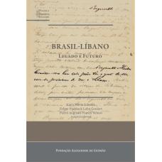 Brasil - Líbano: Legado e Futuro