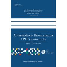 A Presidência Brasileira da CPLP (2016-2018)