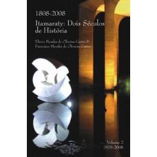 Itamaraty: Dois séculos de História(1808-2008) Vol. II