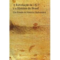 Revolução de 1817 e a História do Brasil , A