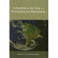 América do Sul e a Integração Regional A