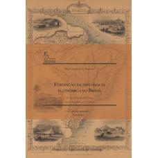 Formação da Diplomacia Econômica do Brasil - Volume I