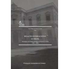 Relações Internacionais do Brasil - Antologia comentada de artigos da Revista do IHGB (1841 - 2004)