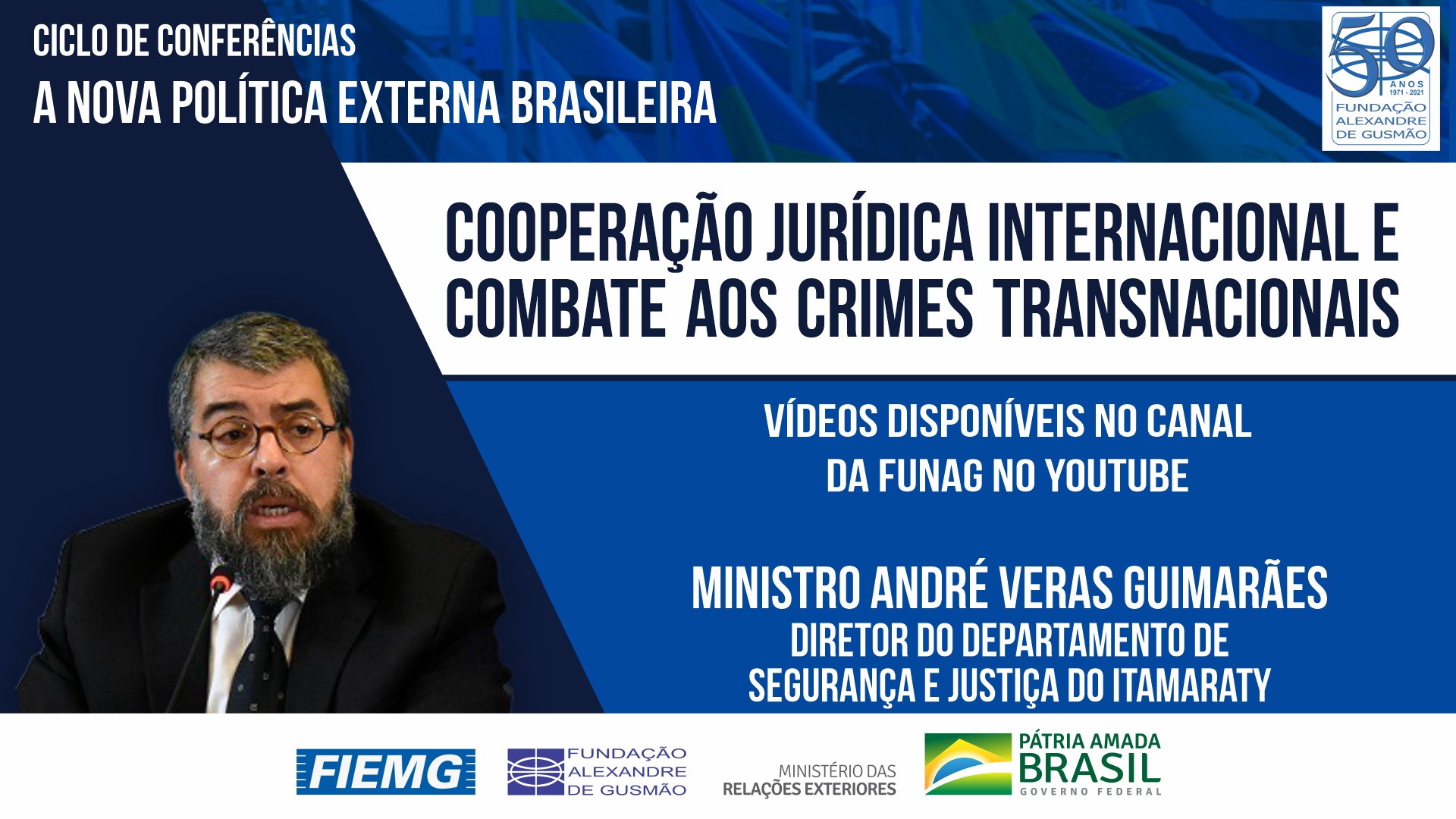 Vea los vídeos de la conferencia del Director del Departamento de Seguridad y Justicia de Itamaraty, Ministro André Veras Guimarães