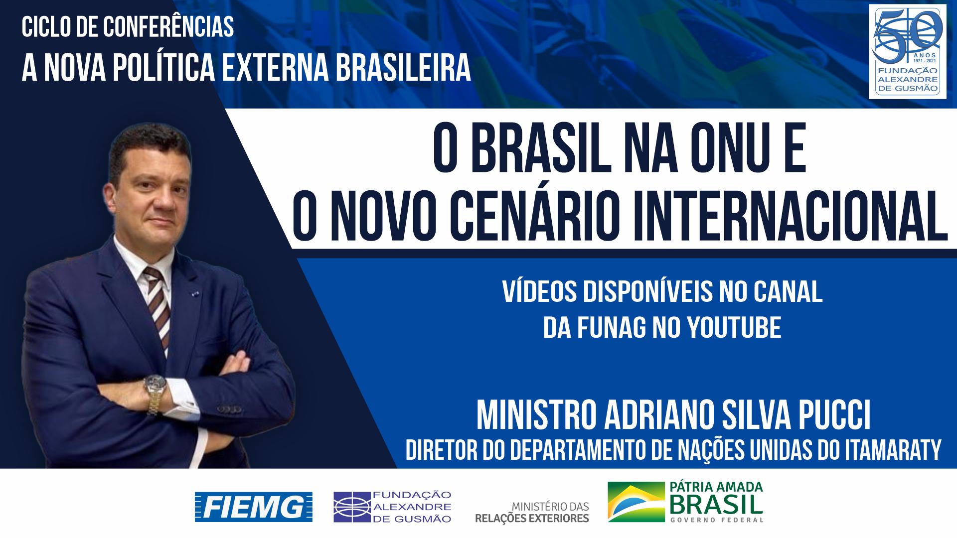 Vea los vídeos de la conferencia del Director del Departamento de Naciones Unidas de Itamaraty, Ministro Adriano Silva Pucci