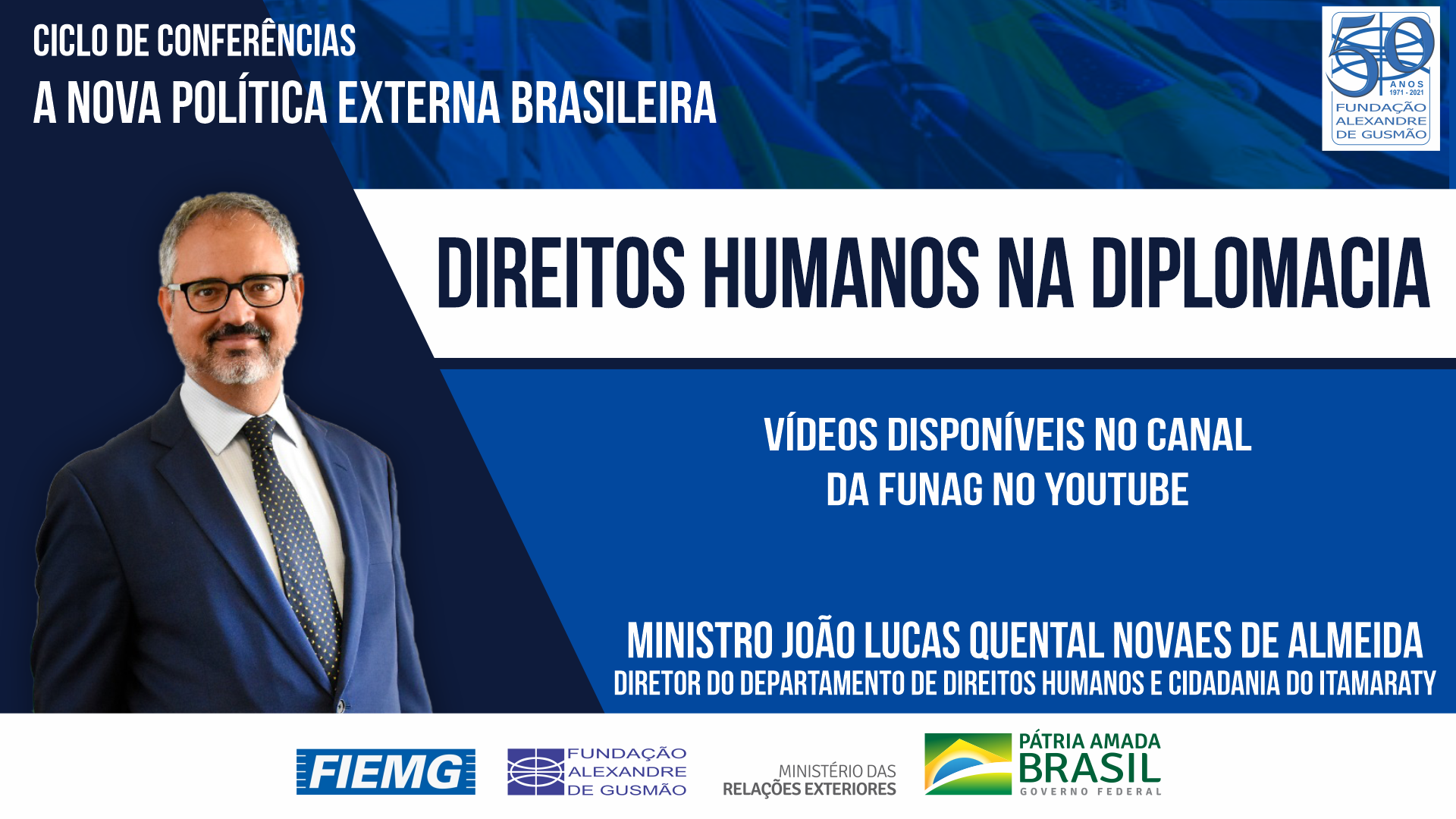 Watch the videos of the conference by the Director of the Department of Human Rights and Citizenship of the Ministry of Foreign Affairs, Minister João Lucas Quental Novaes de Almeida