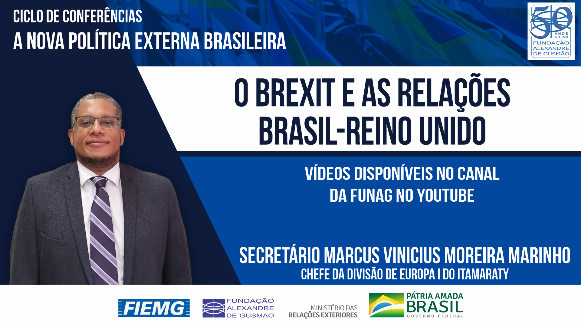 Watch the videos of the conference of the Head of the Europe I Division of the Ministry of Foreign Affairs, Secretary Marcus Vinicius Moreira Marinho