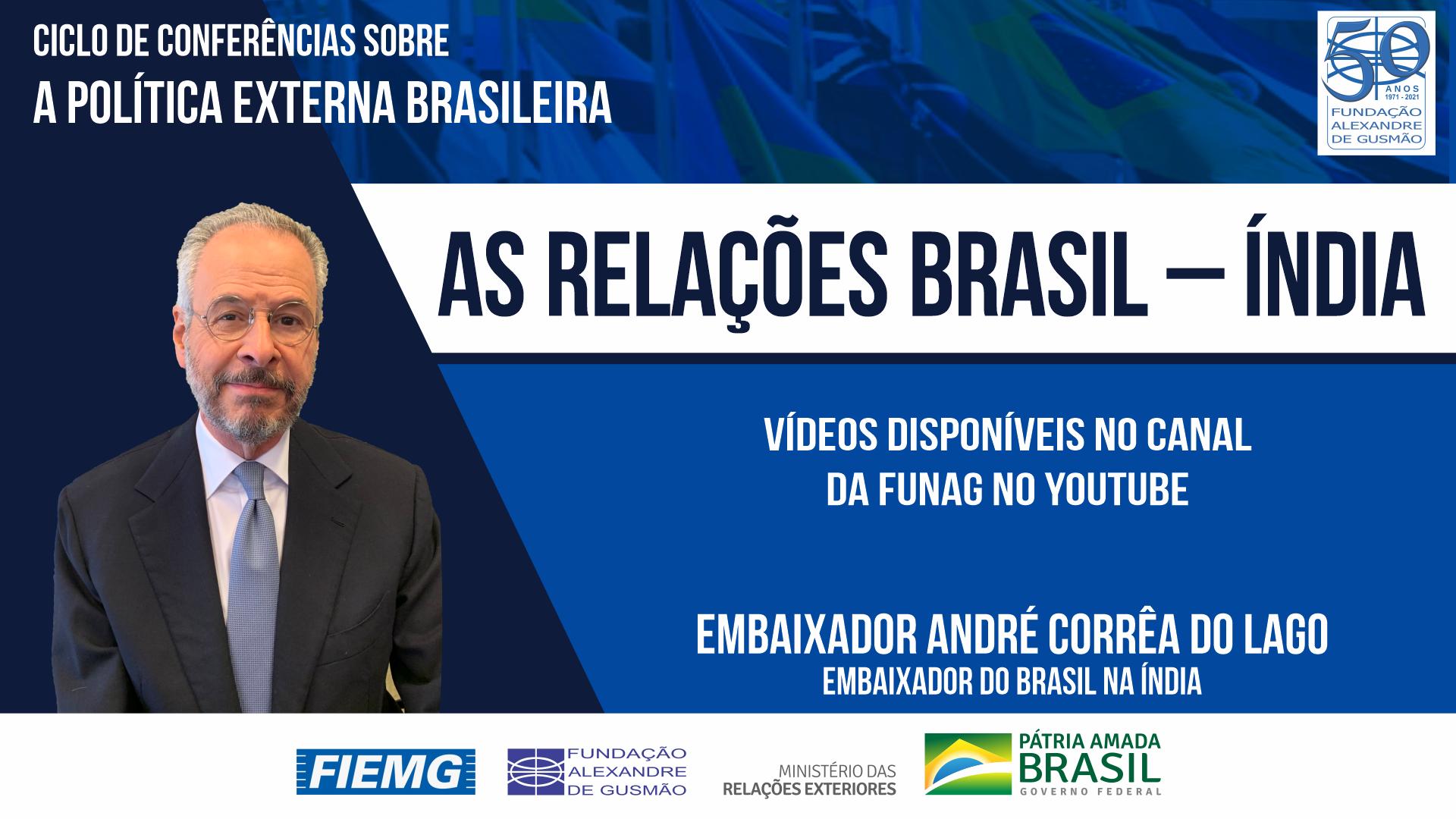 Assista aos vídeos da conferência do Embaixador do Brasil na Índia, André Corrêa do Lago