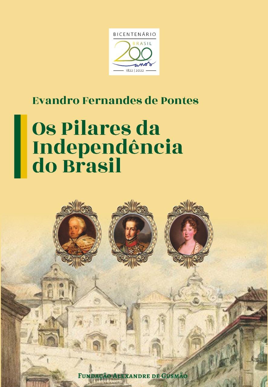 Os Pilares da Independência do Brasil