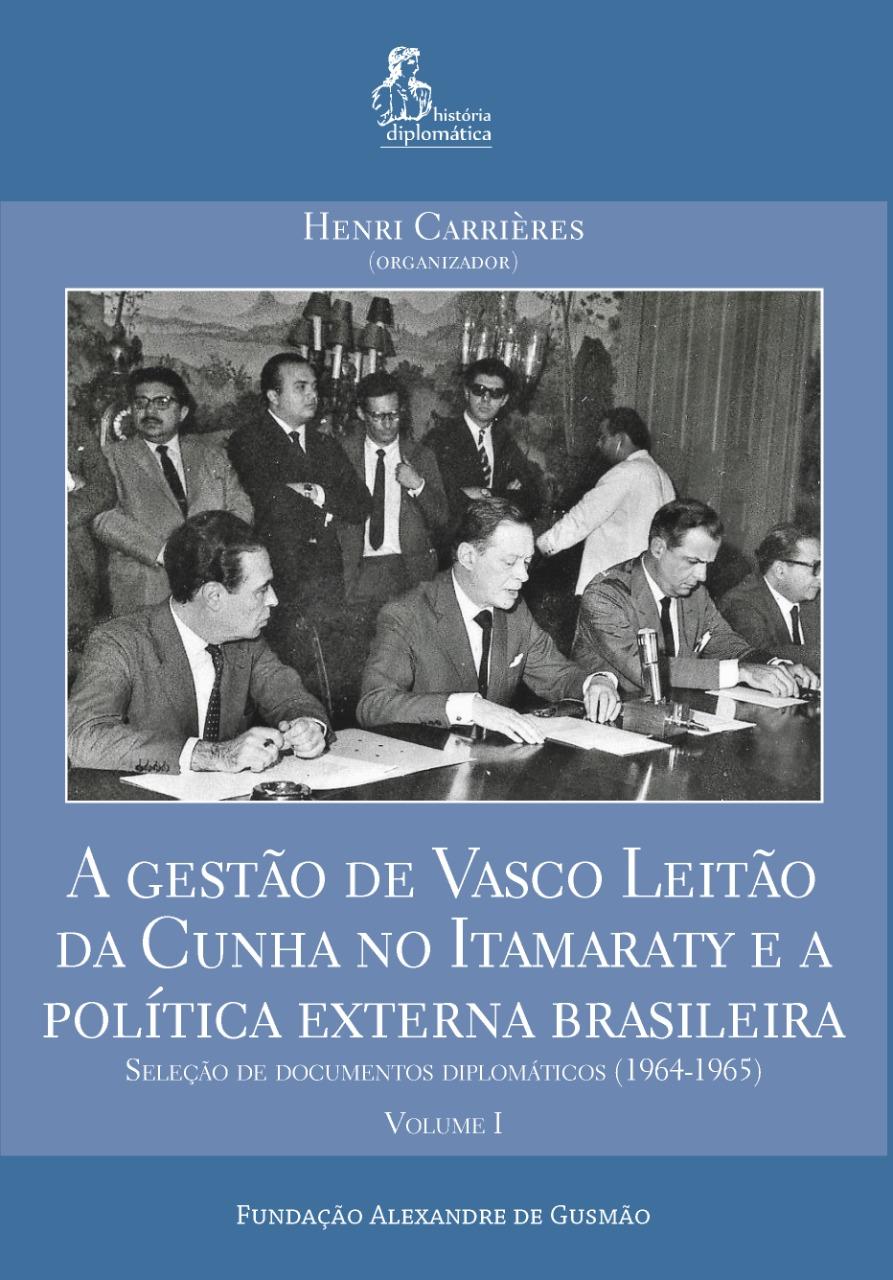 A gestão de Vasco Leitão da Cunha no Itamaraty e a política externa brasileira (2v.)