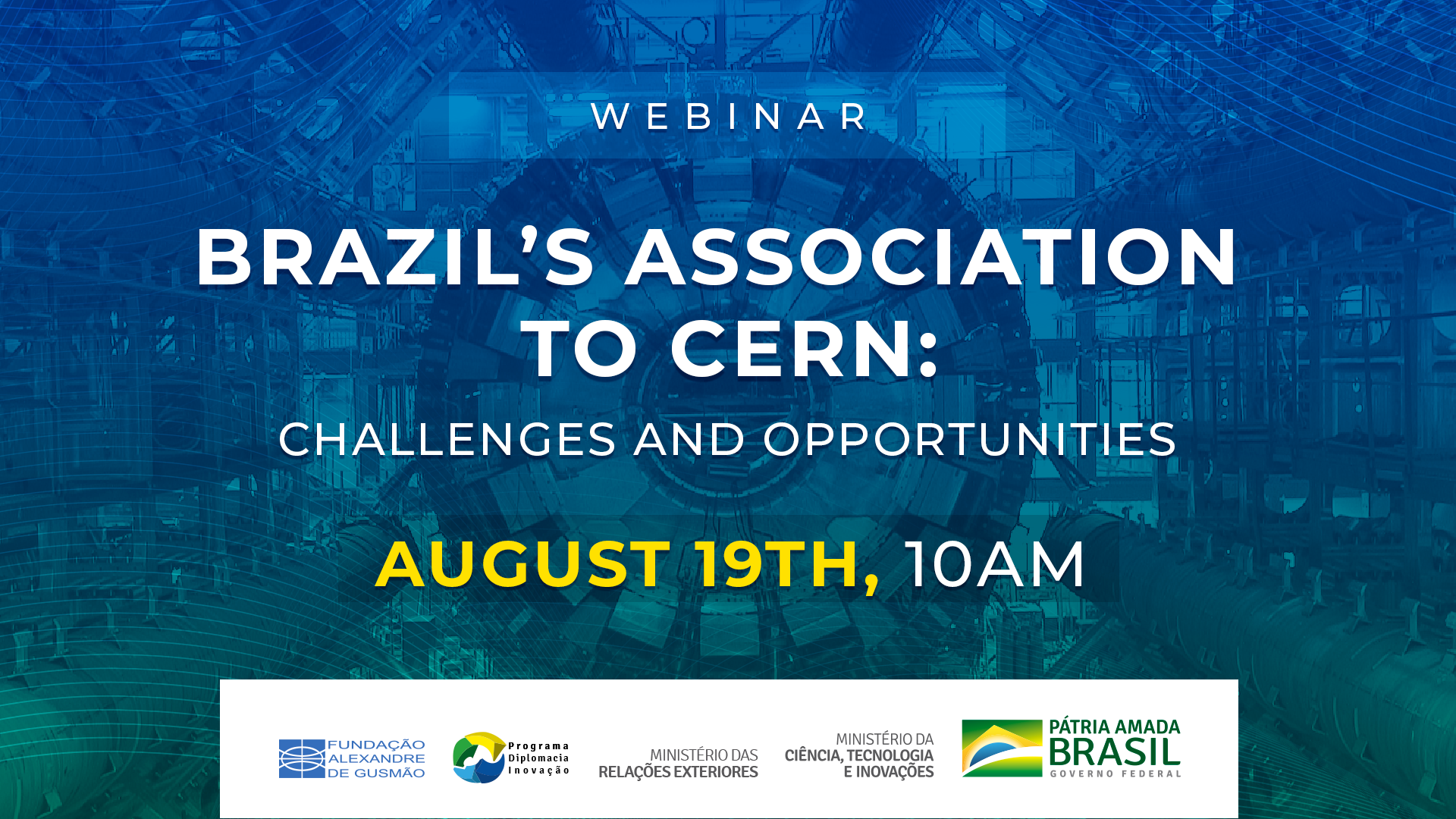 """Webinar """"Brazil's association to CERN: Challenges and Opportunities"""""""
