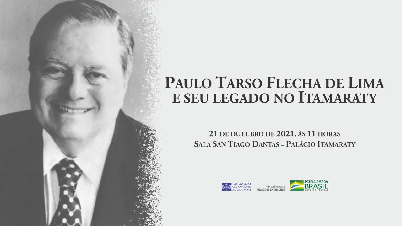 Paulo Tarso Flecha de Lima e seu legado no Itamaraty