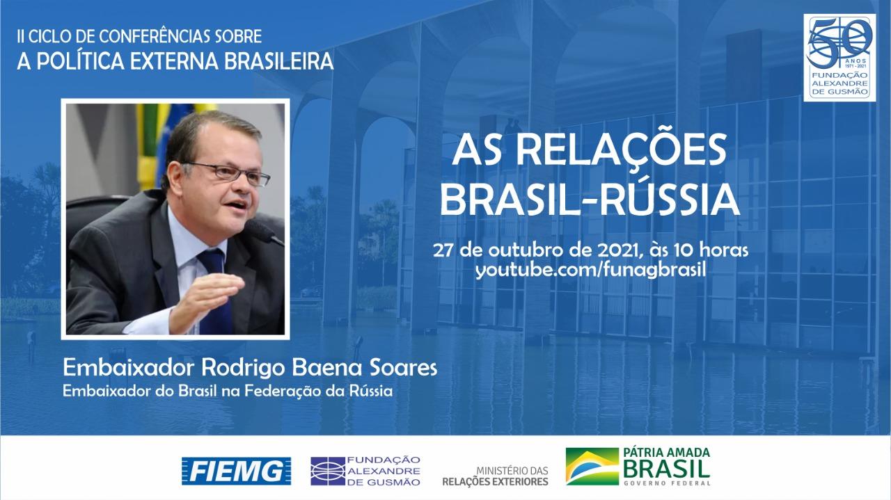 FUNAG promove palestra do Embaixador Rodrigo Baena Soares sobre a relação Brasil – Rússia